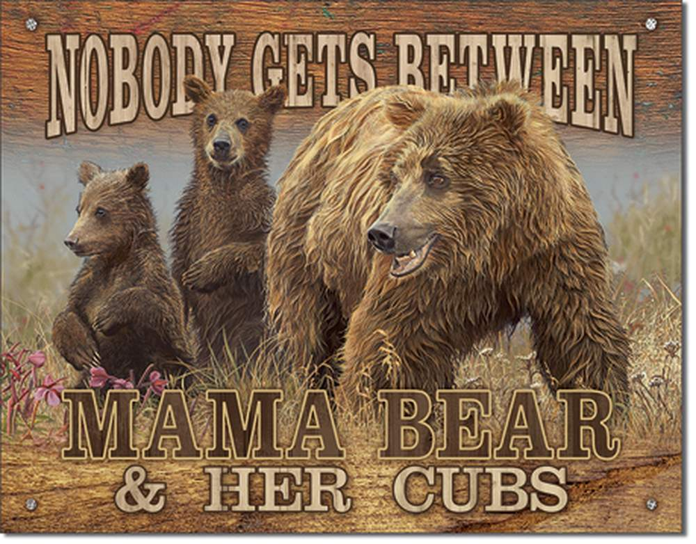 Tin Sign - Nobody Gets Between Mama Bear & Her Cubs