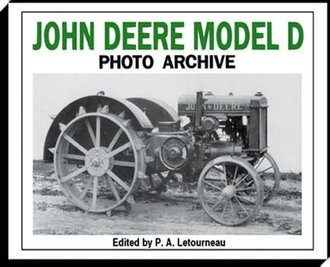 John Deere Model D Photo Archive 1923-1938: The Unstyled Model D