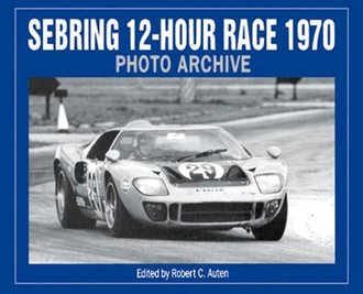 Sebring 12-Hour Race 1970 Photo Archive