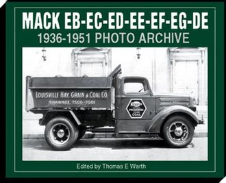 Mack EB-EC-ED-EE-EF-EG-DE 1936-1951 Photo Archive