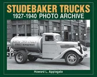Studebaker Trucks 1927-1940 Photo Archive