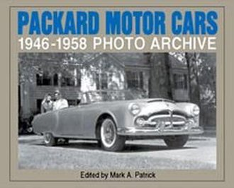 Packard Motor Cars 1946-1958 Photo Archive