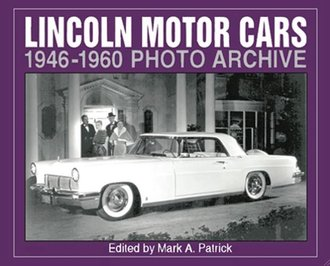 Lincoln Motor Cars 1946-1960 Photo Archive