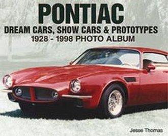Pontiac Dream Cars, Show Cars & Prototypes 1928-1998 Photo Album