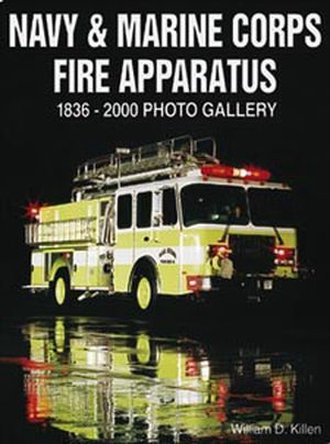 Navy & Marine Corps Fire Apparatus 1836-2000 Photo Gallery