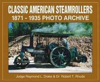 Classic American Steamrollers 1871-1935 Photo Archive