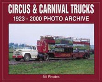 Circus & Carnival Trucks 1923-2000 Photo Archive