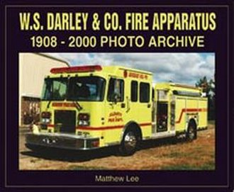 W.S. Darley & Co. Fire Apparatus 1908-2000 Photo Archive
