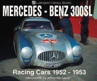 Mercedes-Benz 300SL Racing Cars 1952-1953: Ludvigsen Library Series