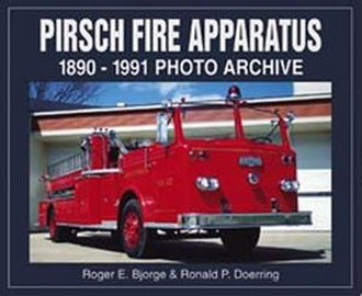 Pirsch Fire Apparatus 1890-1991 Photo Archive