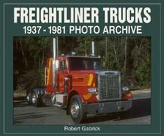 Freightliner Trucks 1937-1981 Photo Archive