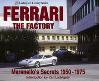 Ferrari-The Factory: Ludvigsen Library Series