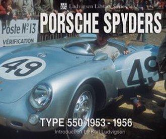 Porsche Spyders: Type 550 1953-1956: Ludvigsen Library Series