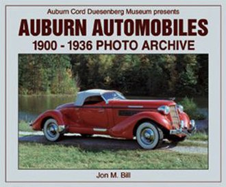 Auburn Automobiles 1900-1936 Photo Archive: Auburn-Cord-Duesenberg Museum Presents