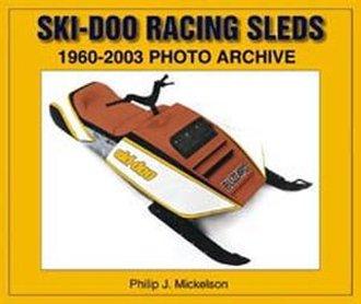 Ski-Doo Racing Sleds 1960-2003 Photo Archive