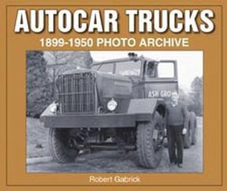 Autocar Trucks 1899-1950 Photo Archive