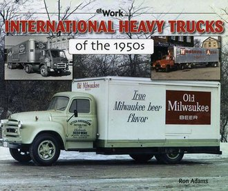 International Heavy Trucks of The 1950's