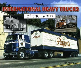 International Heavy Trucks of The 1960's