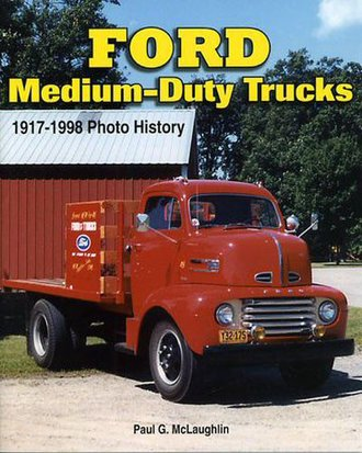 Ford Medium-Duty Trucks 1917-1998 Photo History
