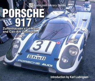 Porsche 917: Zuffenhausen's Le Mans and Can-Am Champion - Ludvigsen Library Series