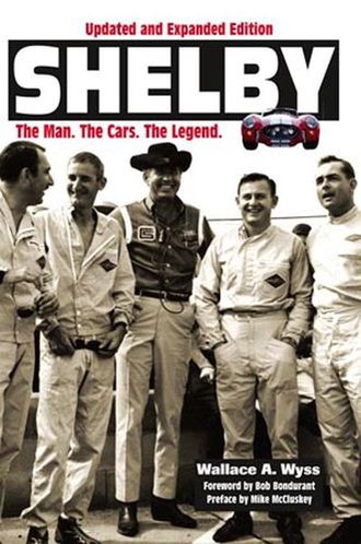 Shelby: The Man. The Cars. The Legend. (Updated and Expanded Edition)