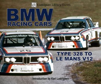 BMW Racing Cars: Type 328 to Le Mans V12 (Ludvigsen Library Series)