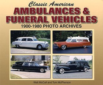 Classic American Ambulances & Funeral Vehicles (1900-1980)