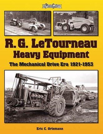 R.G. LeTourneau Heavy Equipment: The Mecanical-Drive Era (1921-1953)