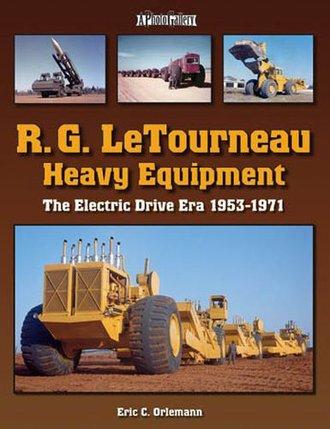 R.G. LeTourneau Heavy Equipment: The Electric-Drive Era (1953-1970)
