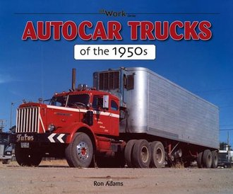 Autocar Trucks of The 1950's
