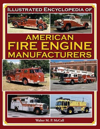 American Fire Engine Manufacturers, Illustrated Encyclopedia