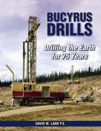 Bucyrus-Erie Drills - Drilling the Earth for 75 Years