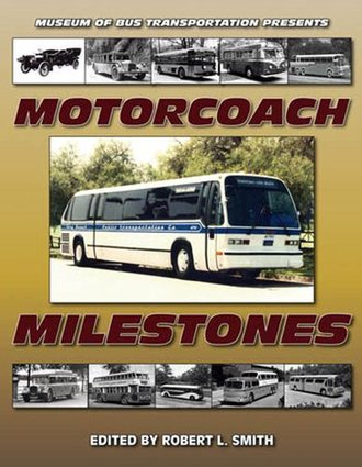 Museum of Bus Transportation Presents Motorcoach Milestones