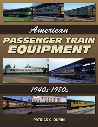 American Passenger Train Equipment 1940s to 1980s