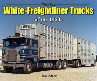 White-Freightliner Trucks of the 1960s at Work