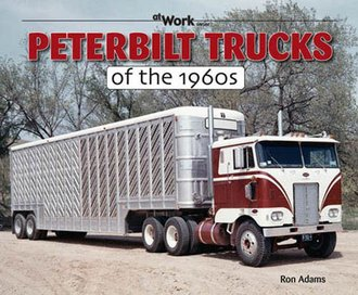 Peterbilt Trucks of the 1960s At Work