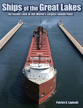 Ships of the Great Lakes: An Inside Look at the World's Largest Inland Fleet