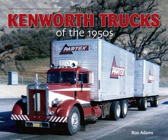 Kenworth Trucks of the 1950s At Work