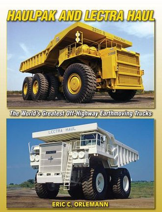 Haulpak & Lectra Haul: World's Greatest Off-Highway Earthmoving Trucks
