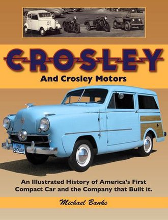 Crosley & Crosley Motors: Illustrated History of America's First Compact Car