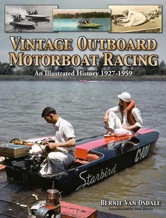 Vintage Outboard Motorboat Racing (An Illustrated History 1927-1959)