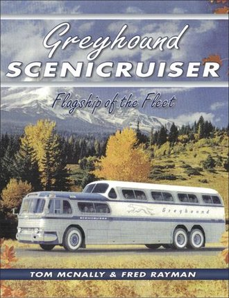 Greyhound Scenicruiser Flagship of the Fleet