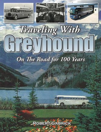 Traveling with Greyhound: On the Road for 100 Years