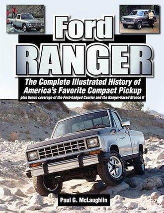 Ford Ranger: An Illustrated History of America's Favorite Compact Pickup & Ranger-Based Bronco lI