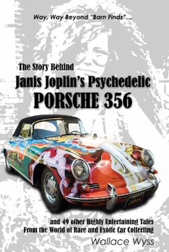 The Story Behind Janis Joplin's Psychedelic Porsche 356 & 49 Other Highly Entertaining Tales