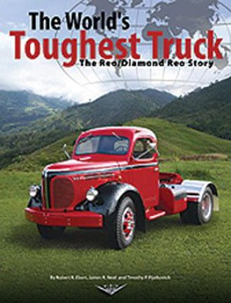 World's Toughest Truck: The Reo/Diamond Reo Story