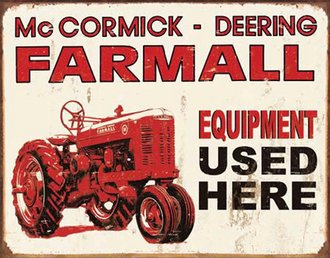 Tin Sign - McCormick-Deering Farmall - Equipment Used Here (Weathered)