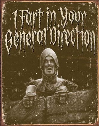 Tin Sign - Monty Python and the Holy Grail - I Fart In Your General Direction (Weathered)