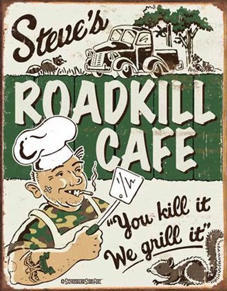Tin Sign - Schonberg - Steve's Roadkill Cafe (Weathered)