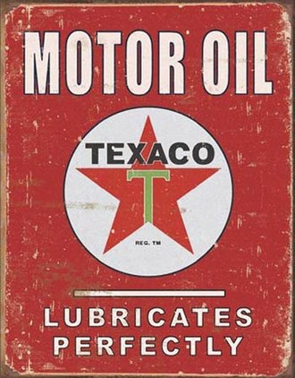Tin Sign - Texaco Motol Oil - Lubricates Perfectly (Weathered)